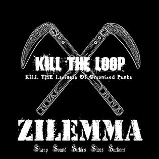 Zilemma - Kill The Loop 2008