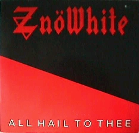 Znowhite - All Hail To Thee - 1984