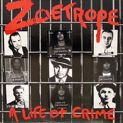 Zoetrope - A Life Of Crime 1987