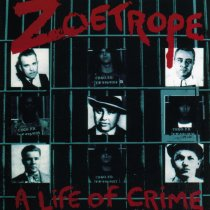 Zoetrope - A Life Of Crime - 1987