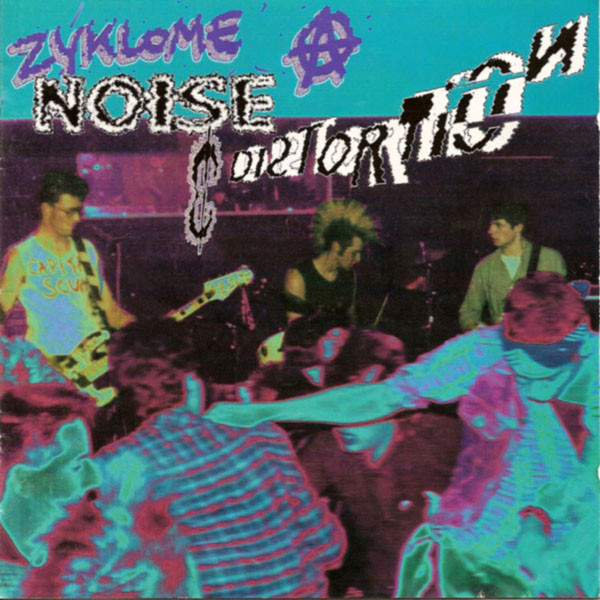 Zyklome A - Noise & Distortion - 1982/1985